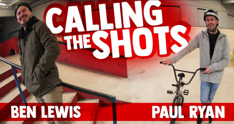 Calling The Shots Ben Lewis and Paul Ryan BMX