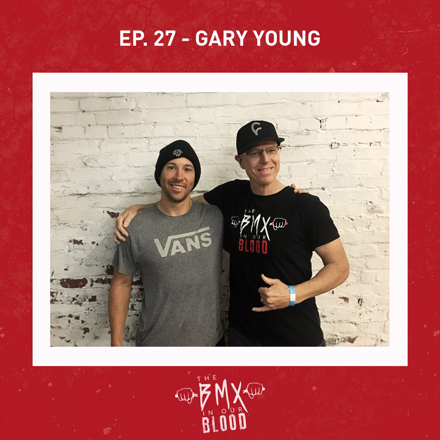 Gary Young BMX In Our Blood Postcast BMX video