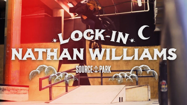 Source BMX – Lock In: Nathan Williams