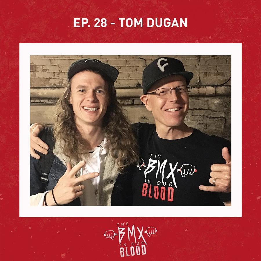 Tom Dugan BMX in Our Blood Podcast BMX