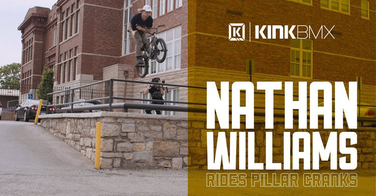 Kink BMX – Nathan Williams and the Pillar Cranks