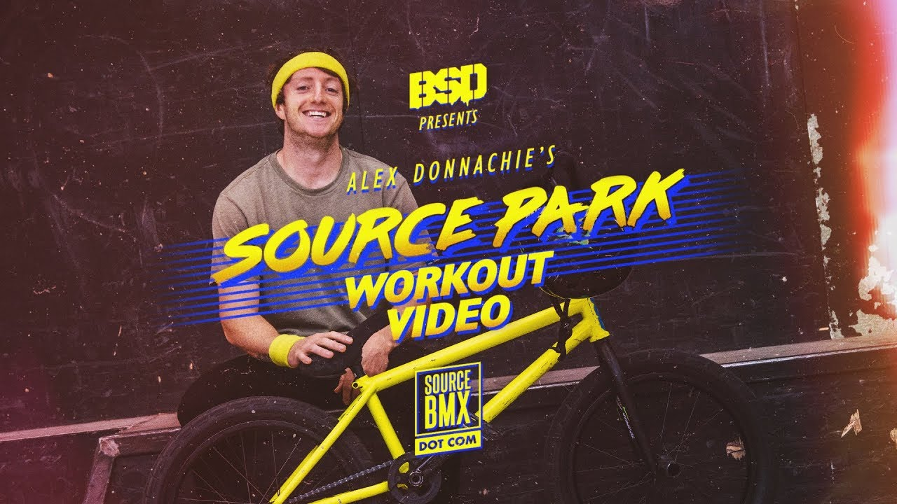 BSD BMX Alex Donnachie Source Park Workout Video BMX