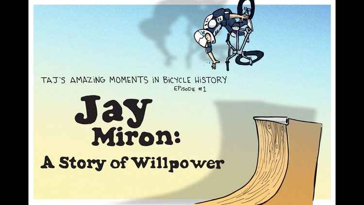 Taj Mihelich Jay Miron Story of Willpower BMX video