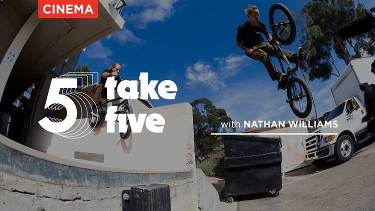 Cinema BMX Nathan Williams Take Five
