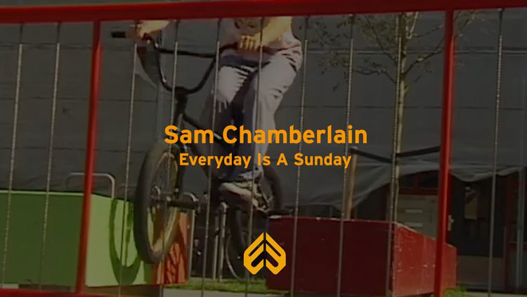 Eclat BMX Sam Chamberlain Everyday Is Sunday BMX video