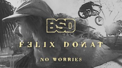 BSD Felix Donat No Worries BMX video
