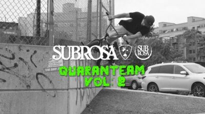 Subrosa Brand Quaranteam Mix Vol 2 BMX video