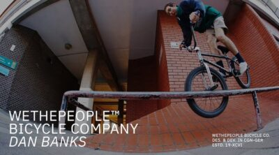 Wethepeople BMX Dan Banks 2020 BMX video
