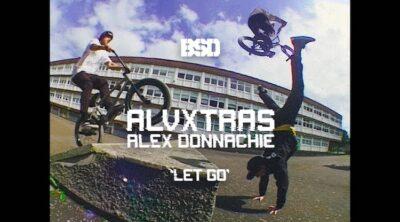 Alex Donnachie Let Go Extras BSD BMX