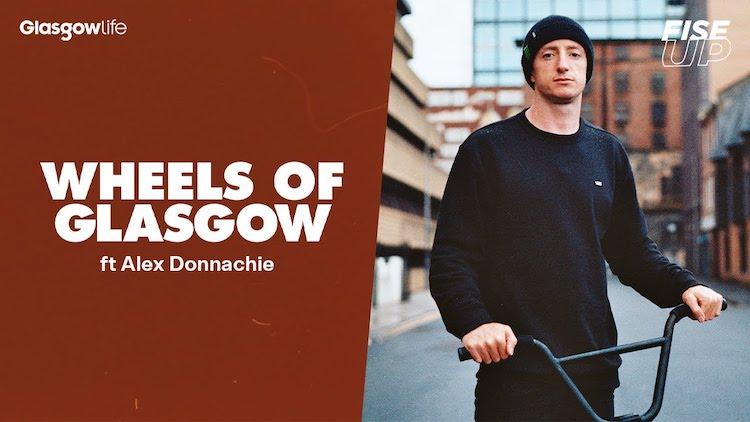 Wheels of Glasgow Alex Donnachie BMX