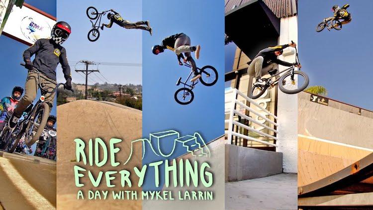 Mykel Larrin Ride Everything BMX